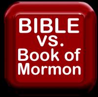 Bible vs the Book of Mormon