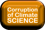 The Deliberate Corruption of Climate Science