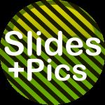 Slides + Pics