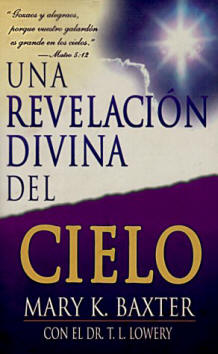 Mary K. Baxter - Una Revelacion Divina del Cielo