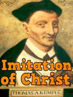Imitation of Christ by Thomas A Kempis