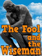 The Fool and the Wiseman
