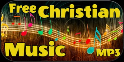 Free Christian Praise and Worship Music MP3s