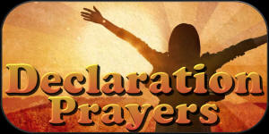Declaration Prayers