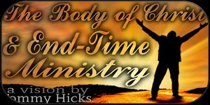 Body of Christ and EndTime Ministry