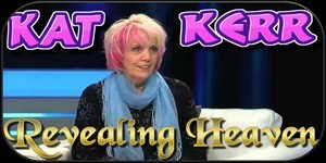 Revealing Heaven with Kat Kerr