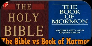 Bible vs Book of Mormon